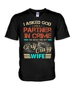I Asked God For A Partner In Crime He Sent Me Sexy Wife Guys V-Neck
