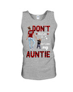 Don't Make Me Act Like My Auntie Gift For Family Unisex Tank Top