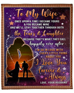 Once Upon A Time I Became Yours Galaxy Gift For Wife Fleece Blanket Fleece Blanket