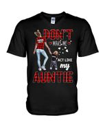 Don't Make Me Act Like My Auntie Gift For Family Guys V-Neck