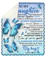 Mom Gift For Daughter Blue Butterflies I'll Always Be With You Fleece Blanket Sherpa Blanket