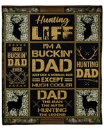 I'm A Bucking Dad Just Like A Normal Dad Gift For Dad Fleece Blanket Sherpa Blanket