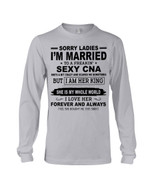 I'm Married To A Freaking Sexy CNA Gift For Husband Unisex Long Sleeve