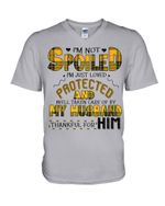 I'm Just Loved Protected And Well Taken Care Gift For Husband Guys V-Neck