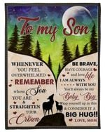Whenever You Feel Overwhelmed Deer Mom Gift For Son Wolf Fleece Blanket Sherpa Blanket
