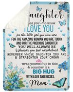 Mom Gift For Daughter Blue Butterflies Remember Whose Daughter You Are Fleece Blanket Sherpa Blanket