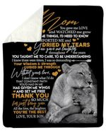 Gift For Mom Lion You Gave Me Love And Watched Me Grow Fleece Blanket Sherpa Blanket
