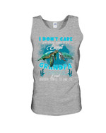 Gift For Grandchild Sea Turtle I Don't Care What Anyone Think Of Me Unisex Tank Top