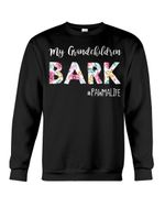 My Grandchildren Bark Pawma Life Trending Gift For Dog Lovers Sweatshirt
