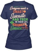 Everyone Needs A Smart Sarcastic Rad Tech In Their Life Ladies Tee
