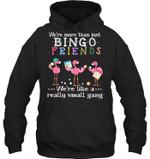 We're More Than Just Bingo Friends Flamingo Hoodie