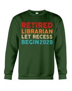 Retired Librarian Let Recess Begin 2020 Trending Gift For People Sweatshirt