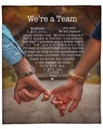 Gift For Wife We're A Team Whatever You Lack I Got You Fleece Blanket