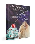 Cute Cat With Cake Happiness Starts With A Wet Nose Gift For Cat Lovers Matte Canvas