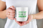 Kiss Me I'm Pretending To Be Irish Clover St Patrick's Day Printed Mug