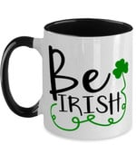 Be Irish Clover St Patrick's Day Printed Accent Mug