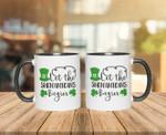 Let The Shenanigans Begin Shamrock St Patrick's Day Printed Mug