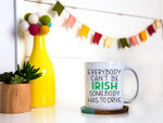 Everybody Can't Be Irish Shamrock St Patrick's Day Printed Mug