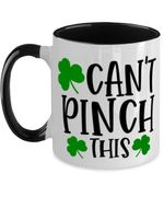 Can't Pinch This Clover St Patrick's Day Printed Accent Mug