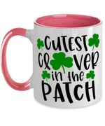 Cutest Clover In The Patch St Patrick's Day Printed Accent Mug