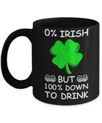 100 Percent Down To Drink Shamrock St Patrick's Day Printed Mug