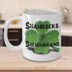 Irish Inspired Gift Shamrocks And Shenanigans Fun Novelty Printed Mug