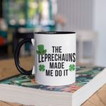 The Leprechauns Made Me Do It Shamrock St Patrick's Day Printed Accent Mug