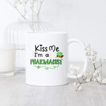 I'm A Pharmacist Kiss Me Shamrock St. Patrick's Day Printed Mug