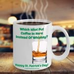 Put Coffe In Here Instead Of Whiskey Clover St Patrick's Day Printed Mug