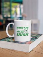 I'm Pretending To Be Irish Horseshoe Shamrock St Patrick's Day Printed Mug