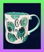 Too Cute To Pinch Polka Dot Clover St Patrick's Day Printed Accent Mug