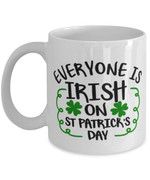 Everyone Is Irish On St Patrick's Day Printed Mug