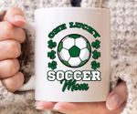 One Lucky Soccer Mom Green Shamrock St Patrick's Day Printed Mug