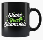 Shake Your Shamrock Clover St Patrick's Day Printed Mug
