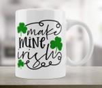 Make Mine Irish Shamrock St Patrick's Day Printed Mug