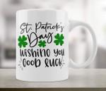 Wishing You Good Job Shamrock St Patrick's Day Printed Mug