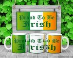 Proud To Be Irish Shamrock St. Patrick's Day Printed Mug