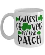 Clover St Patrick's Day Printed Mug Cutest Clover In The Patch