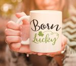 St. Patrick's Day Born Lucky Printed Mug