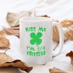 Kiss Me I'm 1-4 Irish Lucky Shamrock St Patrick's Day Printed Mug