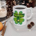 The Leprechauns Made Me Do It Clover St Patrick's Day Printed Mug