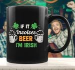 If It Involves Beer Im Irish St Patrick's Day Printed Mug