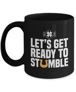 Let's Get Ready To Stumble Horseshoe St Patrick's Day Printed Mug