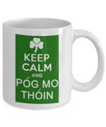 Keep Calm And Pog Mo Thoin St Patrick's Day Printed Mug