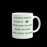 A Good Friend Shamrock St Patrick's Day Printed Mug