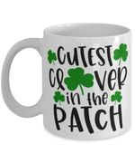 St Patricks Day Cutest Clover In The Patch Printed Mug