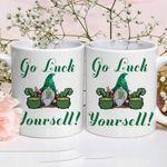 Go Luck Yourself Shamrock St Patrick's Day Printed Mug
