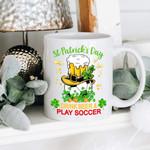 Drink Beer And Play Soccer Shamrock St. Patrick's Day Printed Mug