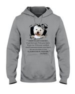 Westie I'll Always Be Here For You For Dog Lovers Hoodie