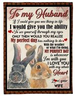 My Perfect Day Has Nothing To Do Rabbit Gift For Husband Fleece Blanket